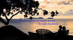 """All was right in my world, except...."" SCORPIO AWAKENS » http://lilithdarville.com/"