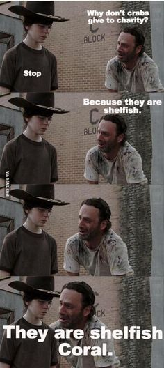 Why don't crabs give to charity? Also, *Carl