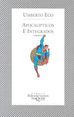 Apocalipticos e Integrados. One of the best books about popular culture, by Italian author Umberto Eco.