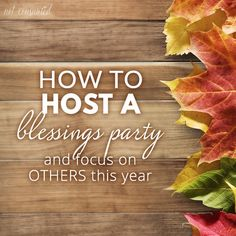 Have you ever thought about hosting a blessings party to help your family focus on others? Probably not, but you're going to love this idea.