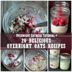 Overnight Oatmeal Tutorial + 20 Delicious Overnight Oats Recipes