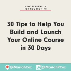 30 Tips to Help You Build and Launch Your Online Course in 30 Days - Part 1! Click here to get a recap on my latest mini-masterclass >>