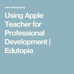 Using Apple Teacher for Professional Development | Edutopia