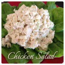 Homemade Chicken Salad ------ use for sandwiches, with crackers, or as a salad on your favorite greens.
