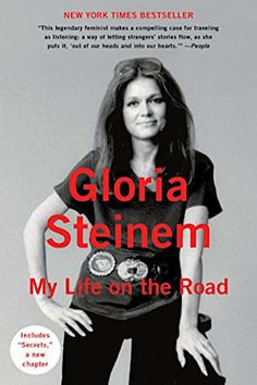 My Life On The Road, 2016 The New York Times Best Sellers Culture Books winner, Gloria Steinem The Road, Great Books, New Books, Books To Read, Gloria Steinem Books, Hermione, Emma Watson, Best Feminist Books, Romance