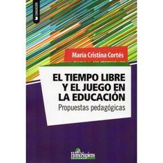 Tiempo libre y el juego en la educación