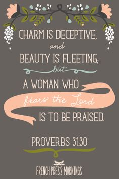 """Fears the Lord"" in this verse means to revere God and his principles: love, kindness, goodness, self-discipline, compassion, honesty, patience, gratefulness... This verse is saying that a woman who shows these traits is more desirable than a charming or beautiful woman without these traits."
