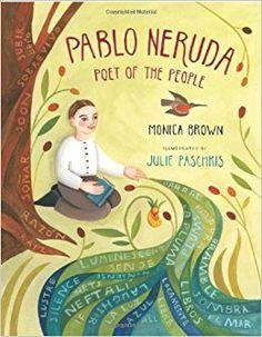 Pablo Neruda: Poet of the People - câștigătorul anului 2012 Clasele primare Autor: Monica Brown Ilustrator: Julie Paschkis