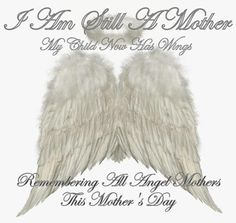 Mother's Day has special meaning for those who love an angel. One of life's deepest blows is the loss of a loved child. For Mother's Day I thought this a good reminder to all parents. Love now for now is all we are guaranteed. Baby Mine, My Baby Girl, Mother Of Angels, Missing My Son, Love Now, Mothers Day Quotes, Second Baby, Words To Describe, Grief
