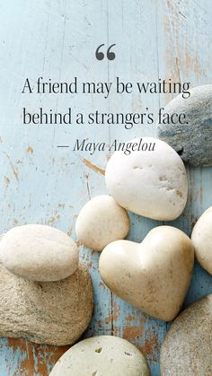 """""""A friend may be waiting behind a stranger's face."""" --Maya Angelou #MotivationalMonday Romantic Love Quotes, Love Quotes For Him, What Does Serenity Mean, Maya Angelou Love Quotes, Crush Quotes, Quotes Quotes, Love Is Comic, Finding Inner Peace, Things About Boyfriends"""