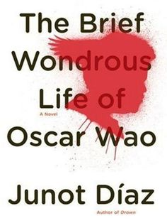The Brief Wondrous Life of Oscar Wao, by Junot Diaz | 20 Books That Make You A Better Twentysomething