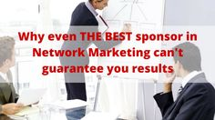 Sponsor in #NetworkMarketing is very important but he can't guarantee you results and here's why: http://brandonline.michaelkidzinski.ws/why-even-the-best-sponsor-in-network-marketing-cant-guarantee-you-results/