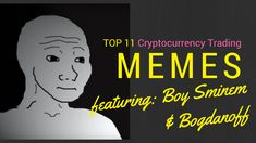 11 World Class Cryptocurrency Trading Memes