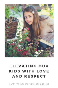Elevating Our Kids With Love and Respect - #parenting #parents #parenthood #kids #children