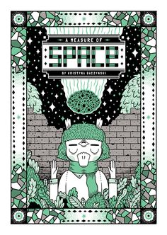 """A Measure Of Space"" by Kristyna Baczynski, 2014 (Leeds, UK) self published   COMICS: A4, 20 pages, risograph, green cover, inner b&w  #Space #KristynaBaczynski"