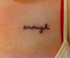 I am enough the way I am. I am beautiful even if I don't see myself as such, inside and out. I should never apologize for being exactly how I am, because being me is the best gift I can give myself and others. I am enough.