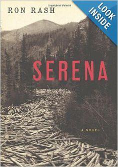 Serena: A Novel: Ron Rash: 9780061470851: Amazon.com: Books