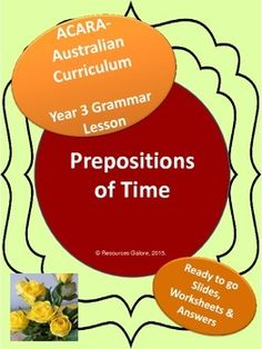 This is a great and comprehenisve product to teach prepositions of time to primary school students, especially targetting ACARA Year 3 Grammar syllabus. The prepositions included are: in, on, at, since, for and from...to.There are two power point slides and three worksheets with answers.