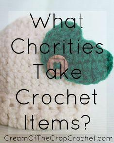 Cream Of The Crop Crochet ~ What Charities Take Crochet Items?