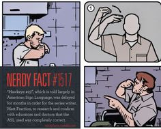 """Nerdy Fact #1517: """"Hawkeye #19″, which is told largely in American Sign Language, was delayed for months in order for the series writer, Matt Fraction, to research and confirm with educators and doctors that the ASL used was completely..."""