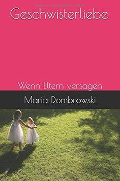 Geschwisterliebe: Wenn Eltern versagen (1) (German Editio... https://www.amazon.com/dp/1521111847/ref=cm_sw_r_pi_dp_x_Xwo-yb99QSPJA