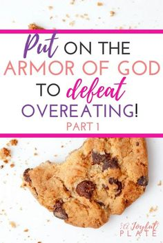 Use God's armor to stop overeating!