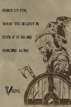 viking poster - stand up Dad Quotes, Quotable Quotes, Wisdom Quotes, Great Quotes, Words Quotes, Sayings, Qoutes, Positive Quotes, Motivational Quotes