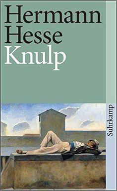 Knulp: Drei Geschichten aus dem Leben Knulps suhrkamp taschenbuch: Amazon.de: Hermann Hesse, Karl Walser: Bücher