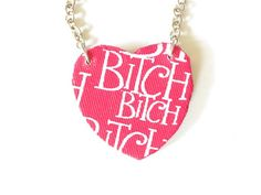 Pink and white bitch heart shaped pendent necklace by MsChrista, $12.50 ... I HAVE to have this.