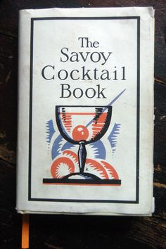 Our gin stained, dog-eared, personally annotated and expanded copy of The Savoy Cocktail Book