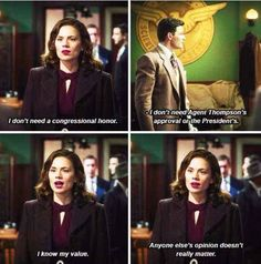 She knows her worth. | 13 Reasons Agent Peggy Carter Is Queen