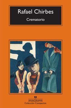 Crematorio / Rafael Chirbes http://fama.us.es/record=b1033320~S5*spi