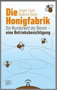 Jürgen Tautz & Diedrich Steen – Die Honigfabrik – tinaliestvor