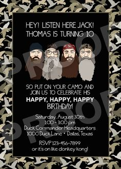 Duck Dynasty has become so popular and would make a great theme for a party.  Here is a Duck Dynasty invite - invitation.