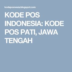 KODE POS INDONESIA: KODE POS PATI, JAWA TENGAH