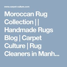 Moroccan Rug Collection | | Handmade Rugs Blog | Carpet Culture | Rug Cleaners in Manhattan #blog #livingroom #diy #handmade #best #cleaning #modern #design #runner #print #carpet #rugs #flooring #office #home #decoration #bedroom