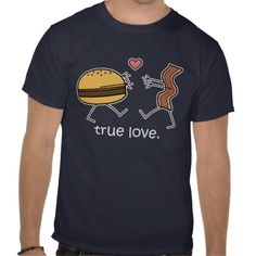 Cheeseburger and Bacon True Love Shirt (Dark) by #mcquacks2 on #Zazzle #funny #food #humor