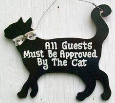 Funny Black Cat Sign All Guests Must Be Approved by The Cat Kitty Decor Gift Plaque I Love Cats, Cute Cats, Funny Cats, Cats Humor, Funny Horses, Adorable Kittens, It's Funny, Funny Animal, Crazy Cat Lady