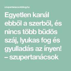 Egyetlen kanál ebből a szerből, és nincs több büdös száj, lyukas fog és gyulladás az ínyen! – szupertanácsok Diy And Crafts, Food And Drink, Medical, Healthy, Bridge, Alternative, Medicine, Health, Med School
