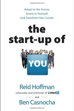 The Start-up of You: Adapt to the Future, Invest in Yourself, and Transform Your Career $16.80