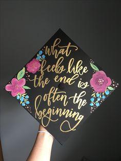 @oliviaafrances Decorated grad cap graduation cap decorated cute grad cap quote what feels like the end is often the beginning