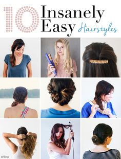 10 Insanely easy hairstyles every girl should know! Seriously, these are much easier to achieve than you think! http://www.ehow.com/how_12341074_10-insanely-easy-hairstyles-should-master.html?utm_source=pinterest.com&utm_medium=referral&utm_content=curated&utm_campaign=fanpage