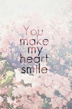 You make me smile with my heart Frases Tumblr, Meaningful Quotes, Inspirational Quotes, All You Need Is Love, My Love, 100 Reasons Why I Love You, Jolie Phrase, My Sun And Stars, Beautiful Words