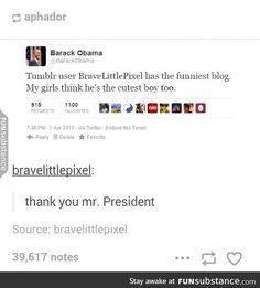 Damn, that's something to experience! Getting recognised by the president? Wow, hands down, that's some of the coolest shit. >> Idk seems sketchy Funny Pins, Funny Memes, Jokes, Funny Cute, Hilarious, Funny Tumblr Posts, Text Posts, Obama Tumblr, Decir No