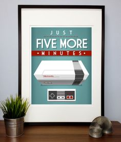 Video Games Poster Print Quote - Nintendo Just five more minutes - inspirational - motivational Poster Art - illustration typography. $14.99, via Etsy.