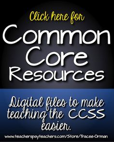 Click on picture for Common Core State Standards teaching resources (English/language arts). http://www.teacherspayteachers.com/Store/Tracee-Orman/Category/Common-Core