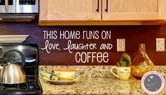 "Might need to ask Mandy to make it say ""love, laughter and lattes""  Wall Decals for the Home  Kitchen Wall by FourPeasinaPodVinyl, $15.00 vinyl wall decals, vinyl, wall decals, coffee décor, kitchen wall decals, kitchen decor"