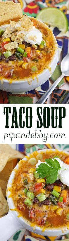 Super flavorful and delicious Taco Soup