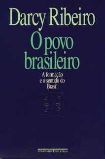 """""""Brasil, meu Brasil Brasileiro"""": LIVRO - O POVO BRASILEIRO - Darcy Ribeiro"""