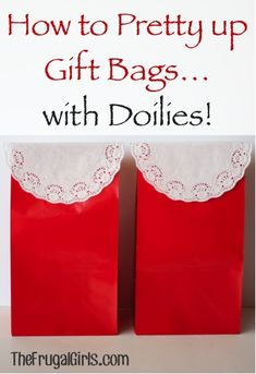 Here's a quick and easy way to pretty up your gift bags and party favor bags. yep ~ with doilies! What You'll Need: Gift Bags {colored bags ~ lunch sack style} Doilies What You'll Do: When you'r. Party Favor Bags, Gift Bags, Christmas Gift Wrapping, Christmas Gifts, Craft Gifts, Diy Gifts, Valentine Day Crafts, Valentines, Creative Gift Wrapping
